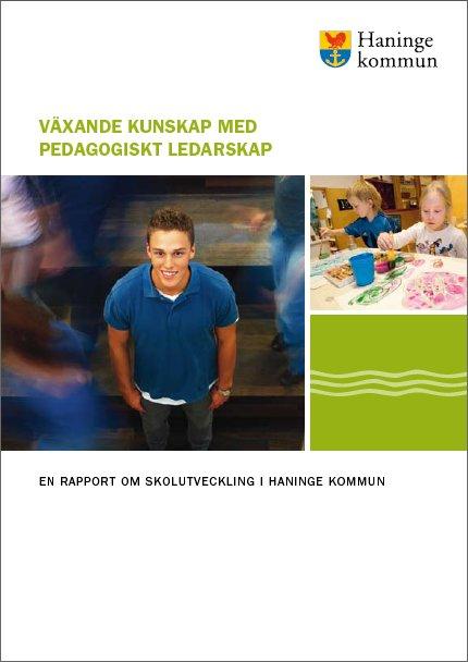 """""""Växande kunskap med pedagogiskt ledarskap"""" om skolutvecklingen i Haninge."""